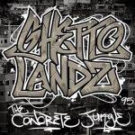 Ghettolandz – 2014 – The Concrete Jungle '95