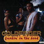 Goldfinger – 1997 – Freakin In The Hood