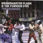 Grandmaster Flash & The Furious Five – 1982 – The Message (2010-Expanded Edition)