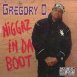 Gregory D – 1994 – Niggaz In Da Boot