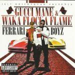 Gucci Mane & Waka Flocka Flame – 2011 – Ferrari Boyz