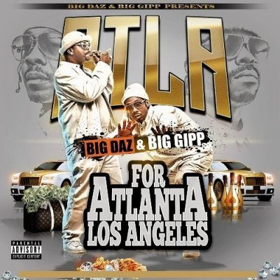 Daz Dillinger & Big Gipp - 2020 - ATLA