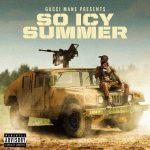 Gucci Mane – 2020 – Gucci Mane Presents: So Icy Summer [24-bit / 44.1kHz]