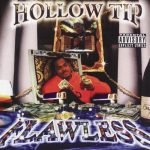 Hollow Tip – 1998 – Flawless
