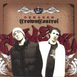 Debaser – 2006 – Crown Control