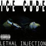 Ice Cube – 1993 – Lethal Injection (2003-Remastered + Bonus Tracks)
