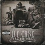 Ice Cube – 2010 – I Am The West