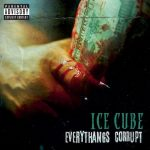Ice Cube – 2018 – Everythangs Corrupt