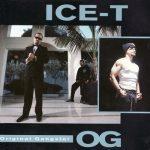 Ice-T – 1991 – O.G.: Original Gangster