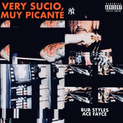Bub Styles & Ace Fayce - 2020 - Very Sucio, Muy Picante
