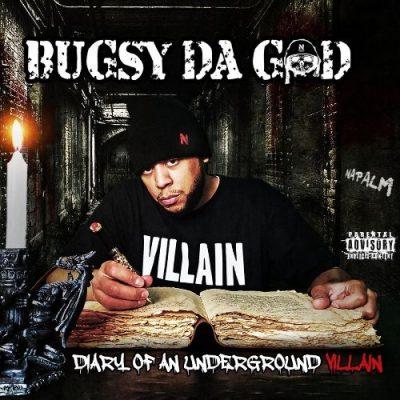 Bugsy Da God - 2021 - Diary Of An Underground Villian