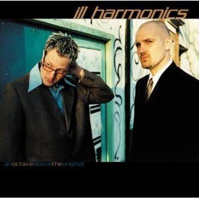 Ill Harmonics - 2000 - An Octave Above The Original