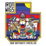 Iron Wigs – 2020 – Your Birthday's Cancelled