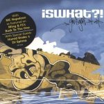 Iswhat?! – 2002 – You Figure It Out…