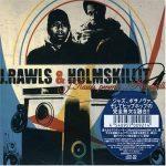 J. Rawls & Holmskillit – 2007 – J.Rawls Presents… Holmskillit