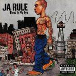 Ja Rule – 2003 – Blood In My Eye