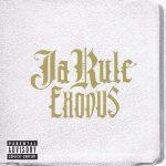 Ja Rule – 2005 – Exodus