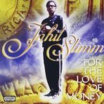 Jahil Slimm – 1998 – For The Love Of Money