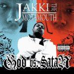 Jakki Tha Motamouth – 2005 – God Vs. Satan