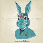 Ibrahim Maalouf & Oxmo Puccino – 2014 – Au Pays d'Alice