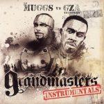 GZA – 2005 – Grandmasters (vs. DJ Muggs) (Instrumentals)