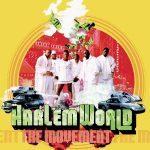Harlem World – 1999 – The Movement