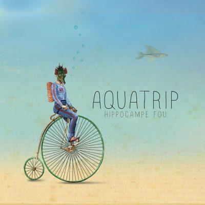 Hippocampe Fou - 2013 - Aquatrip
