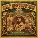 I Self Devine – 2005 – Self Destruction