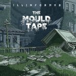 Illinformed – 2015 – The Mould Tape