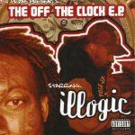 Illogic – 2004 – The Off The Clock E.P.