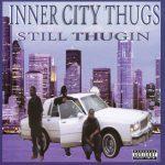 Inner City Thugs – 2002 – Still Thugin