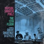 Invisibl Skratch Piklz – 2016 – The 13th Floor