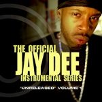 J Dilla – 2002 – The Official Jay Dee Instrumental Series, Vol. 1 – Unreleased