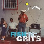 J-Zone – 2016 – Fish-N-Grits