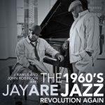 J. Rawls & John Robinson are Jay Are – 2009 – The 1960's Jazz Revolution Again