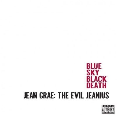 Jean Grae - 2008 - The Evil Jeanius (with Blue Sky Black Death)