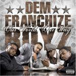 Dem Franchize Boyz – 2008 – Our World, Our Way