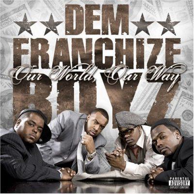 Dem Franchize Boyz - 2008 - Our World, Our Way