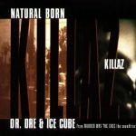 Dr. Dre & Ice Cube – 1995 – Natural Born Killaz (European Version)