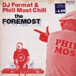 DJ Format & Phill Most Chill – 2013 – The Foremost