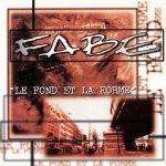 Fabe – 1996 – Le Fond Et La Forme
