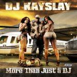 DJ Kay Slay – 2010 – More Than Just A DJ