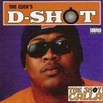 D-Shot – 1994 – The Shot Calla