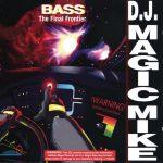 DJ Magic Mike – 1994 – Bass – The Final Frontier