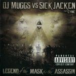 DJ Muggs & Sick Jacken – 2007 – The Legend Of The Mask & The Assassin