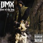 DMX – 2006 – Year Of The Dog… Again