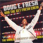 Doug E. Fresh & The Get Fresh Crew – 1988 – The Worlds Greatest Entertainer