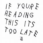 Drake – 2015 – If You're Reading This It's Too Late (Deluxe Edition)