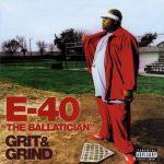 E-40 – 2002 – Grit & Grind