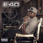 E-40 – 2014 – Sharp On All 4 Corners: Corner 1